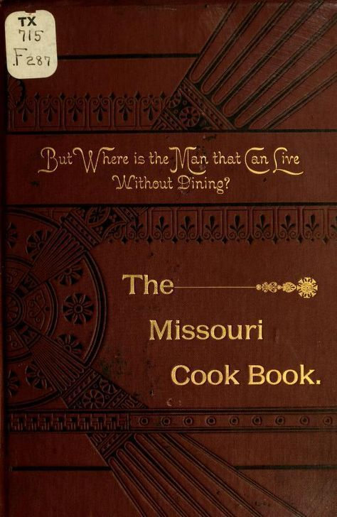 """The Missouri Cook Book"" By The Ladies Of The Baptist Church (1887) Published By Farris, Smith & Company"