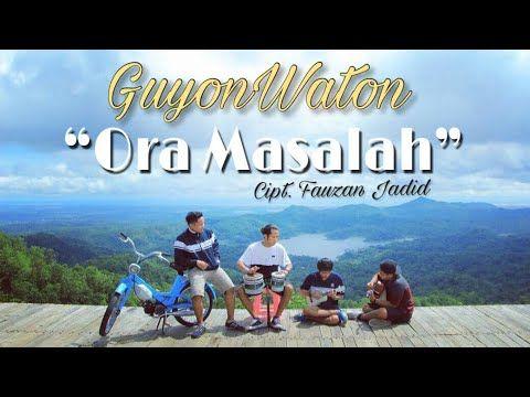 Guyonwaton Official Ora Masalah Official Music Video Youtube