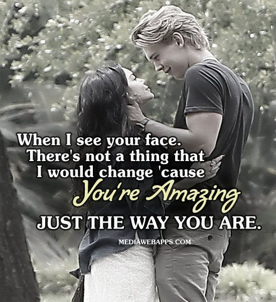 Love Quotes Quotation Image Quotes Of The Day Description Cause You Re Amazing Just T Just The Way You Are Love Quotes For Him When I See You