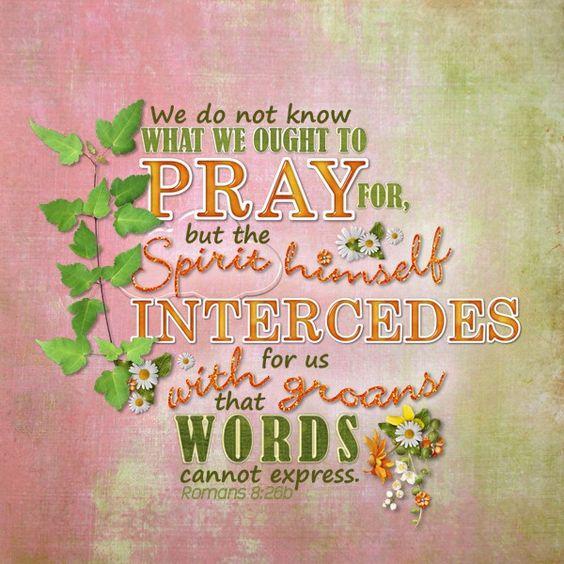 #Scripture                                  Romans 8:26