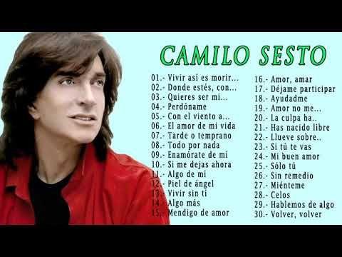 Camilo Sesto Todos Sus 30 Grandes Exitos Inolvidables Las 30 Mejores Canciones De Camilo Sesto Youtube Camilo Sesto Camilo Mejores Canciones