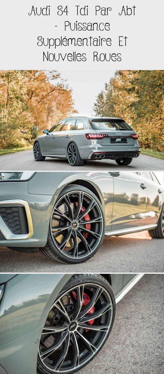 Audi S4 Tdi Par Abt Puissance Supplementaire Et Nouvelles Roues Abt Agrandit L Audi S4 Tdi Lui Donne Plus De Puissance Et Un Look Revise L In 2020 Audi Audi S4 Tdi