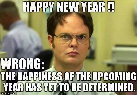22 Funny New Years Memes Because 2021 Is Almost Here In 2021 New Year Meme Funny New Years Memes Funny New Year