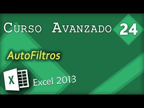 Autofiltros Excel 2013 Curso Avanzado 24 Youtube Informática Computacion Cursillo