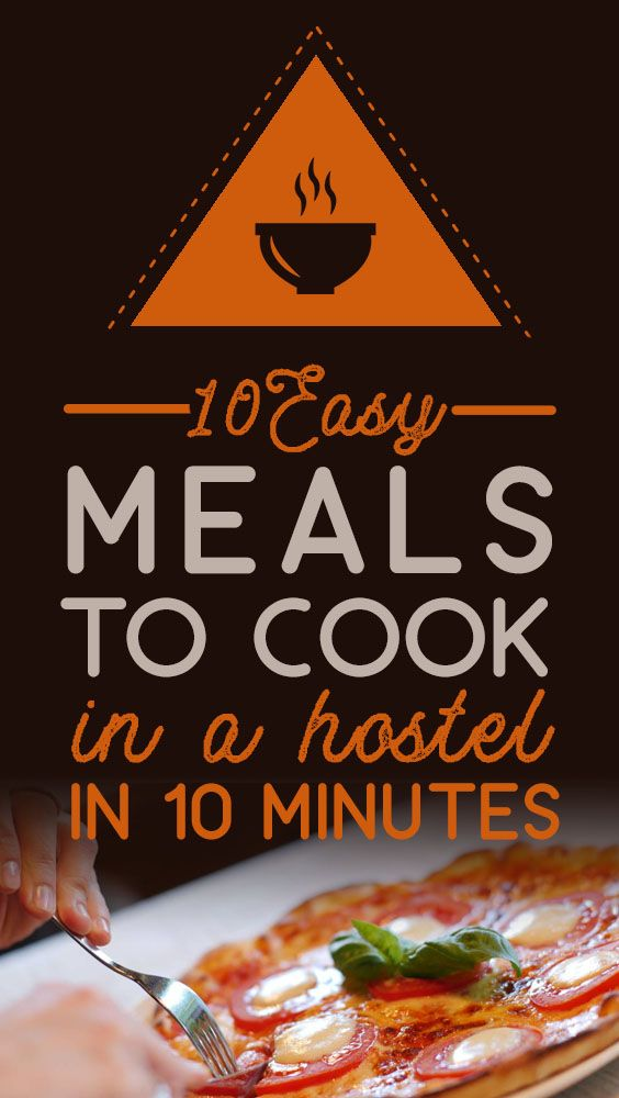 10 Easy Meals To Cook In A Hostel In 10 Minutes Nz Pocket Guide 1 New Zealand Travel Guide Easy To Cook Meals No Cook Meals Backpacking Food