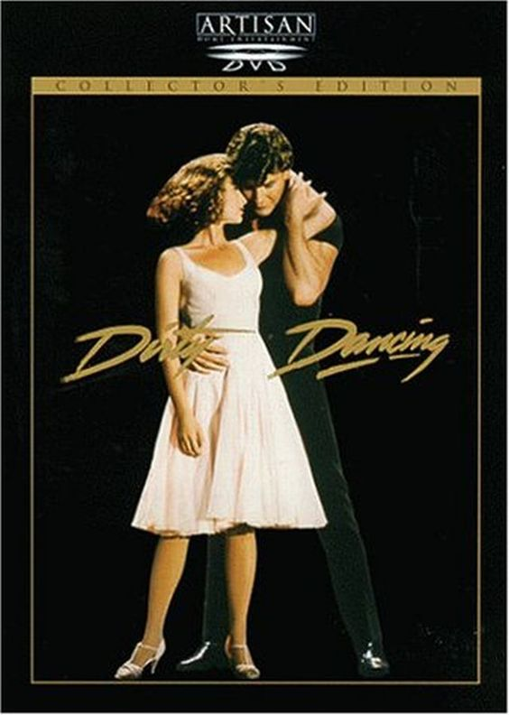 Dirty Dancing , Still one of my favorite movies