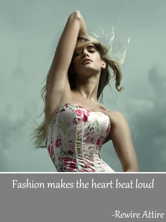 Fashion makes the heart beat loud