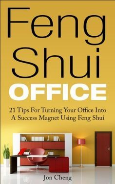 Feng Shui Office: 21 Tips For Turning Your Office Into A Success Magnet Using #FengShui. #Business #Office