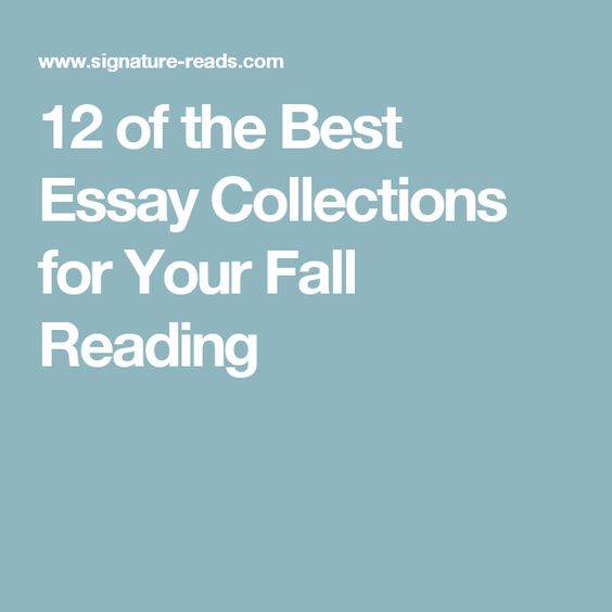 12 of the Best Essay Collections for Your Fall Reading