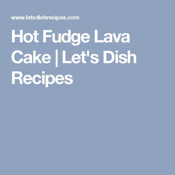 Hot Fudge Lava Cake | Let's Dish Recipes
