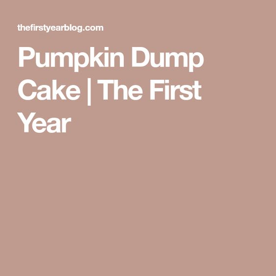 Pumpkin Dump Cake | The First Year