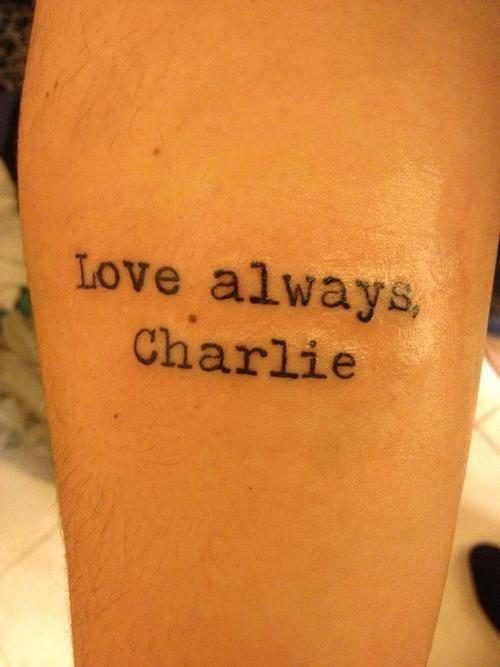 Perks love always charlie tattoos for Love always tattoo