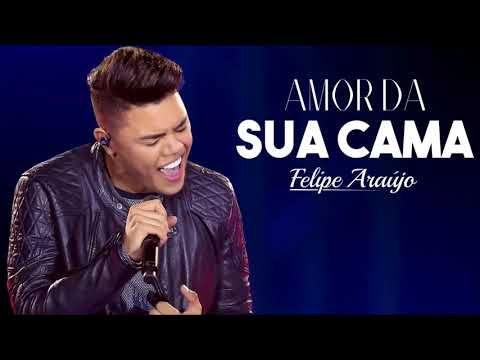 Felipe Araujo Amor Da Sua Cama Download Letra Youtube