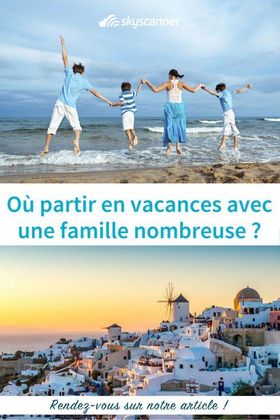 Retrouvez Nos Conseils Pour Trouver La Destination Parfaite Pour Des Vacances En Famille Vacances Voyage Ou Partir En Vacances Voyage En Famille Vacances