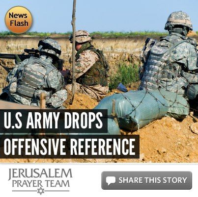 U.S. Army Drops Offensive Reference -- For more on this story, or to see our sources, visit: http://articles.jerusalemprayerteam.org/u-s-army-nixes-offensive-slide/  LIKE and SHARE this story to encourage others to defend the Jewish people and pray for peace in Jerusalem, and leave your PRAYERS and COMMENTS below.
