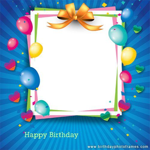 Happy Birthday Card Photo Editor Happy Birthday Frame Birthday Card With Photo Birthday Card With Name