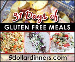 31-days-of-gluten-free-meals http://www.5dollardinners.com/31-days-of-gluten-free-meals/