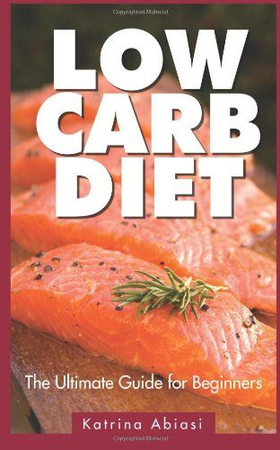 (Quick Easy Paleo) Low Carb Diet: The Ultimate Guide for Beginners #Paleo #Fish