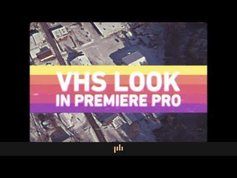 44 How To Get The Vhs Look In Premiere Pro Video Editing Tips Youtube Video Editing Premiere Pro Vhs