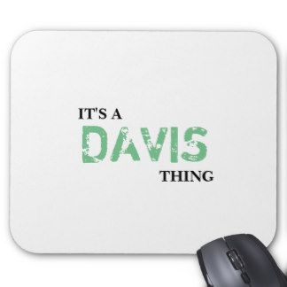 IT'S A DAVIS THING! MOUSE PAD