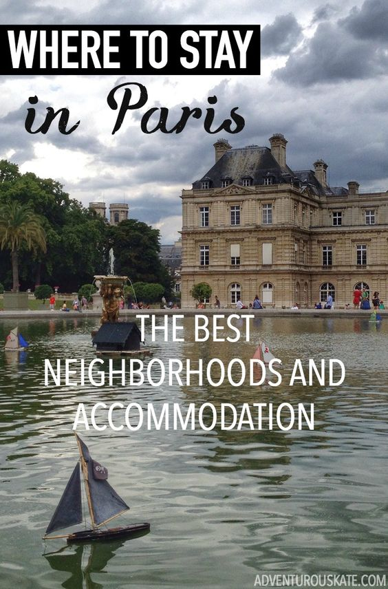Where To Stay In Paris Best Neighborhoods And