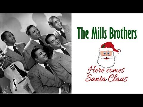 "The Mills Brothers  ""Here Comes Santa Claus"""