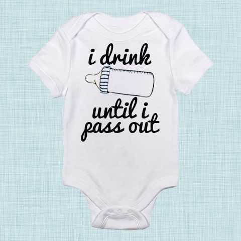 I Drink Until I Pass Out, Unique Baby, Funny Baby Clothes, Funny Baby Shower Gift