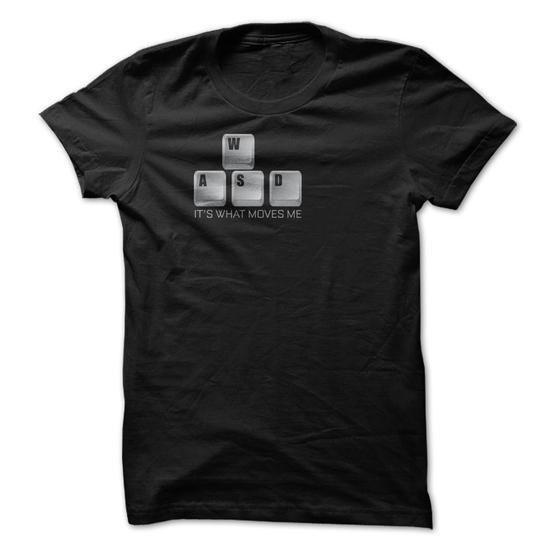 WASD Its What Moves Me - Gamer T Shirt #teeshirt #clothing