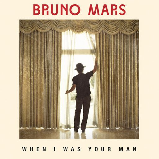 Bruno Mars 'When I Was Your Man'  do i even have to explain this one? 3 minutes & 30 seconds of PERFECTION