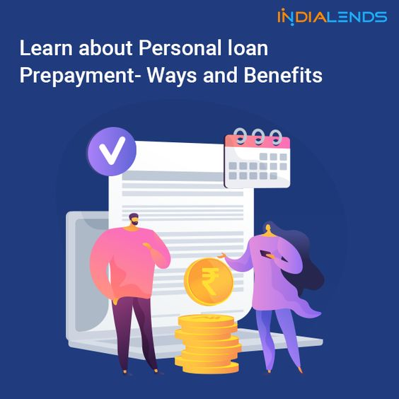 Learn About Personal Loan Prepayment Ways And Benefits In 2020 Personal Loans Person Loan