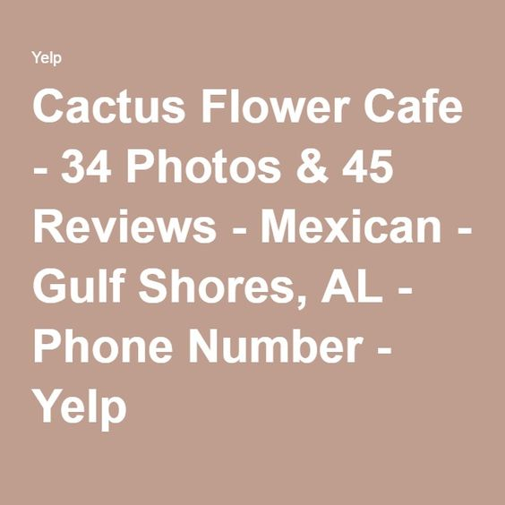 Cactus Flower Cafe - 34 Photos & 45 Reviews - Mexican - Gulf Shores, AL - Phone Number - Yelp