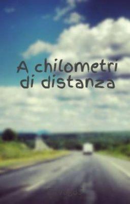 A chilometri di distanza - Ullallà, ullallà, ullallallà... #wattpad #storie-damore