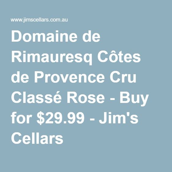 Domaine de Rimauresq Côtes de Provence Cru Classé Rose - Buy for $29.99 - Jim's Cellars