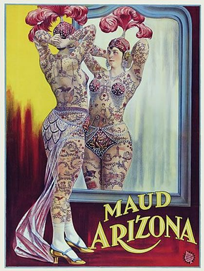 1920's circus poster for tattooed lady Maud Arizona. #CircusTattoos #VintageTattoos #TattooHistory #VanishingTattoo