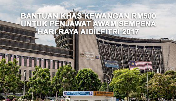 Bantuan Khas Kewangan Rm500 Untuk Penjawat Awam Sempena Raya 2017 Putrajaya Kementerian Kewangan Mala Around The Worlds Countries Around The World Malaysia