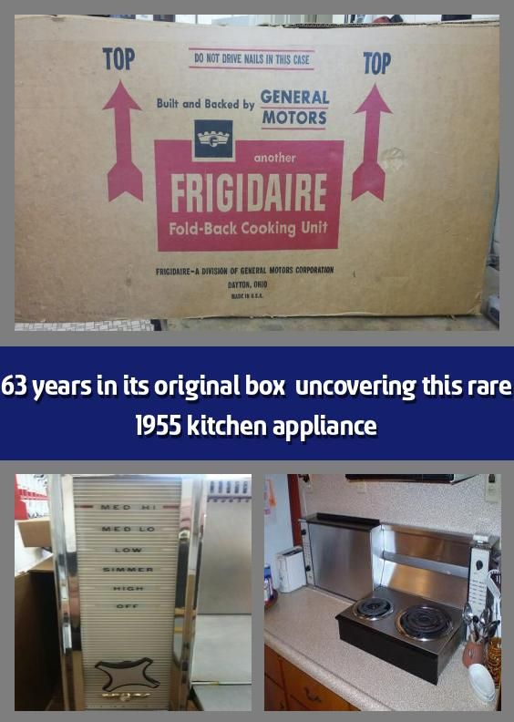 63 Years In Its Original Box Uncovering This Rare 1955 Kitchen Appliance A Rare And Wonderful 1955 Frig In 2020 Kitchen Appliances Finding A House The Originals Appliance repair service in dayton, ohio. pinterest