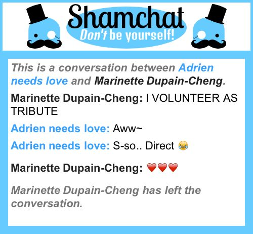 A conversation between Marinette Dupain-Cheng and Adrien needs love