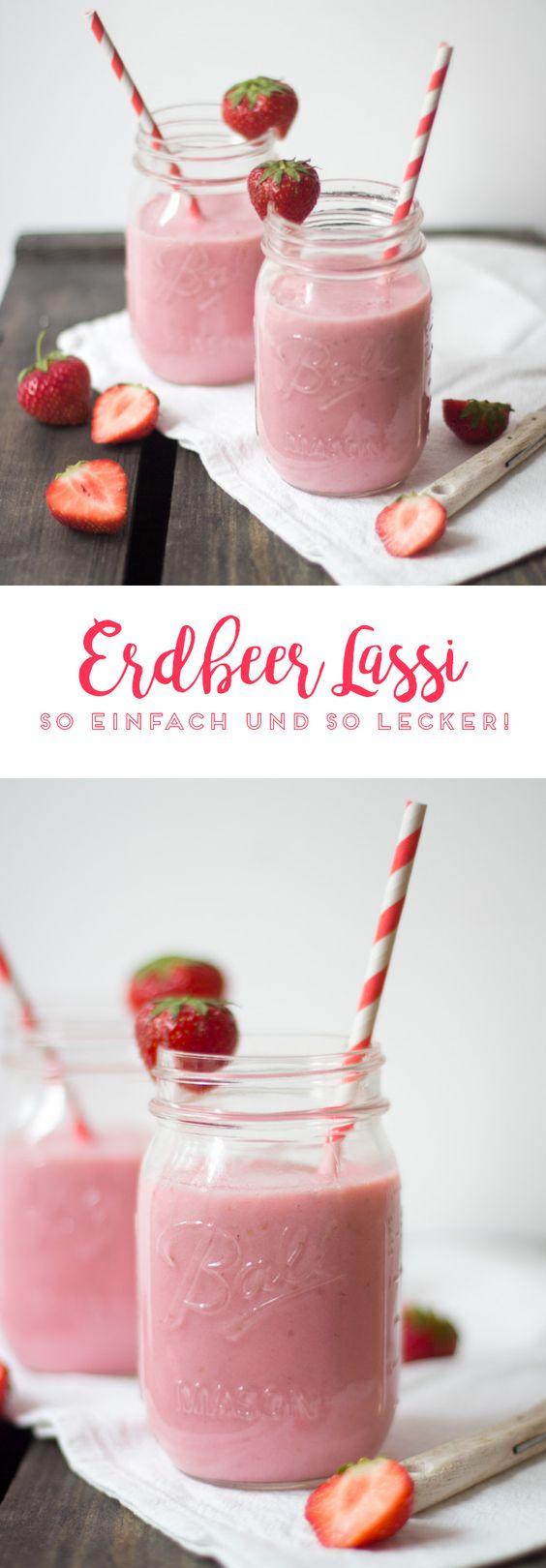 Erdbeer Lassi. Super leckeres Getränk. Ein leichtes Rezept mit nur vier Zutaten.
