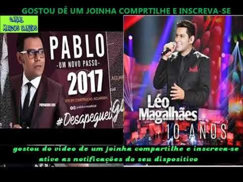As Melhores De Leo Magalhaes E Pablo 2017os Reis Da Sofrencia