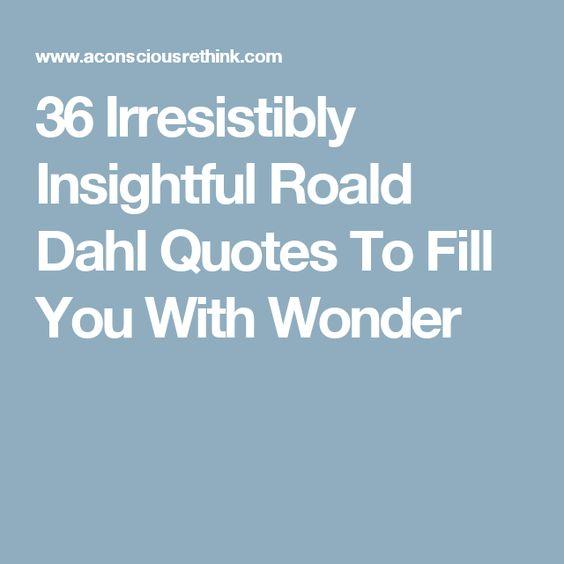 Citaten Roald Dahl : Irresistibly insightful roald dahl quotes to fill you