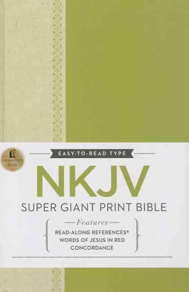The Holy Bible: New King James Version Super Giant Print Reference
