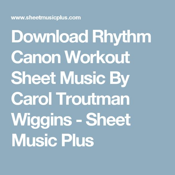Download Rhythm Canon Workout Sheet Music By Carol Troutman - workout sheet