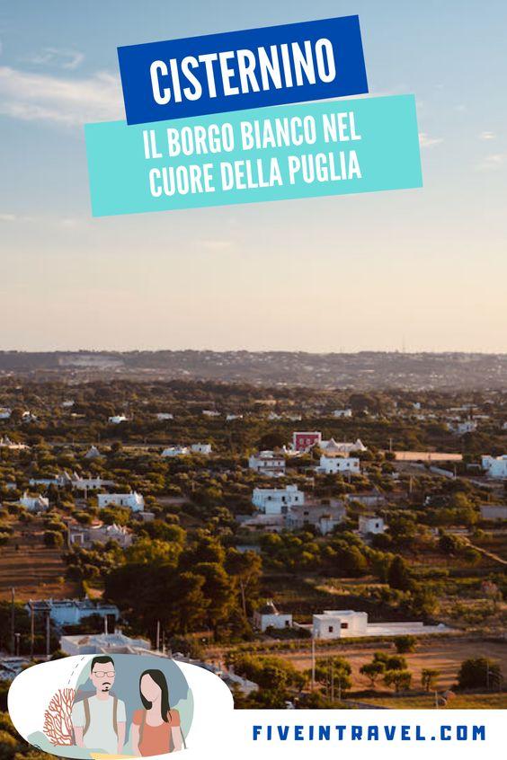Cisternino cosa vedere   Il borgo bianco nel cuore della Puglia