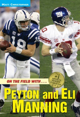 Bestseller Books Online On the Field with...Peyton and Eli Manning (Matt Christopher Sports Biographies) Matt Christopher, Stephanie Peters $4.99  - http://www.ebooknetworking.net/books_detail-031603696X.html