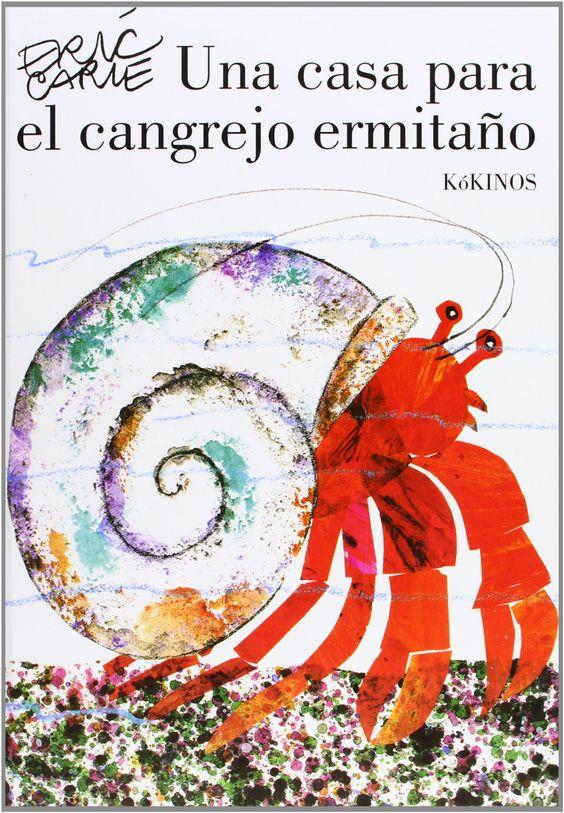 Una Casa Para El Cangrejo Ermitaño: Amazon.es: Eric Carle, Miguel Angel Mendo Valiente: Libros