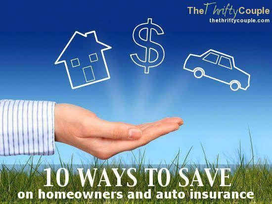 10 Ways To Save On Your Homeowner S And Auto Insurance Premiums