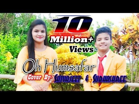 Oh Humsafar Song Covered By Satyajeet Subhashree Songs Cover Songs Cover