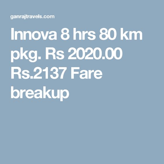 Innova 8 hrs 80 km pkg. Rs 2020.00  Rs.2137  Fare breakup