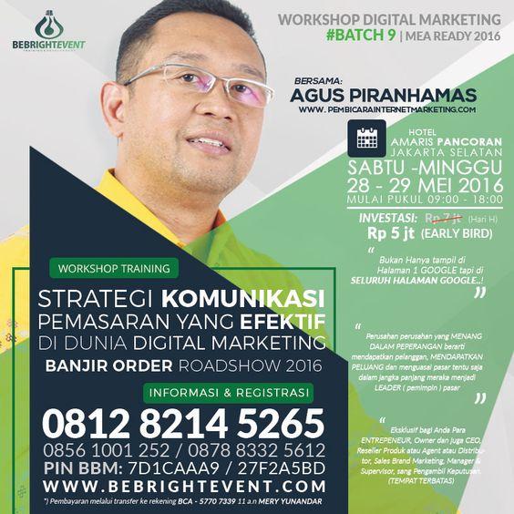 workshop digital marketing jakarta, Training Digital Marketing Jakarta, kelas Digital Marketing Jakarta, Digital Marketing Bebrightevent  http://bebrightevent.com/workshop-strategi-komunikasi-pemasaran-yang-efektif-di-dunia-digital-marketing-agus-piranhamas