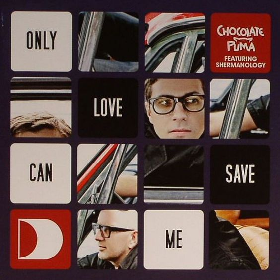 Chocolate Puma, Shermanology – Only Love Can Save Me (single cover art)